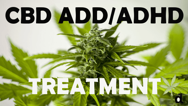 CBD ADD/ADHD Treatment